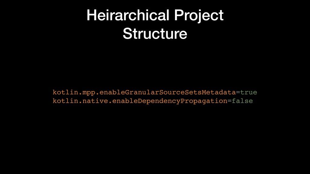Heirarchical Project Structure kotlin.mpp.enabl...