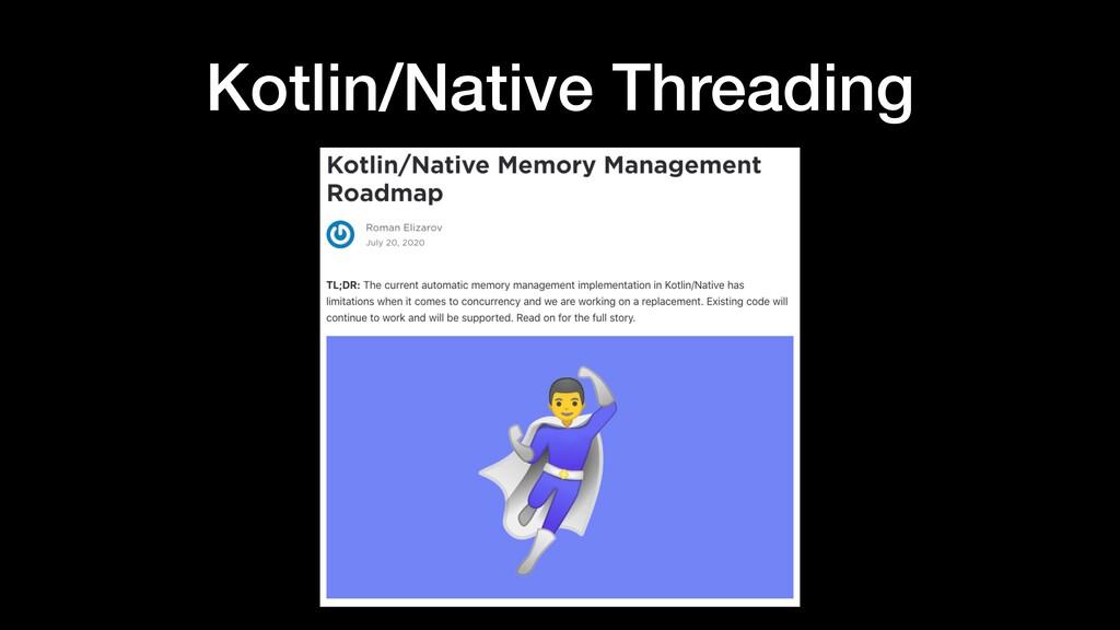 Kotlin/Native Threading