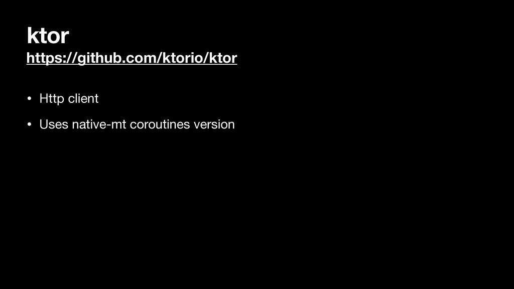 ktor https://github.com/ktorio/ktor • Http clie...