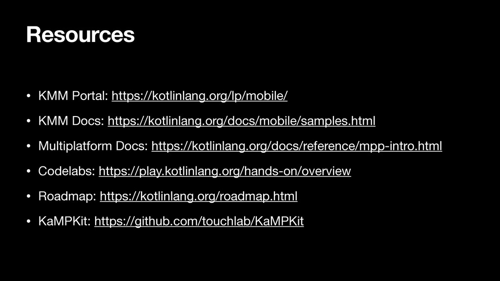 Resources • KMM Portal: https://kotlinlang.org/...