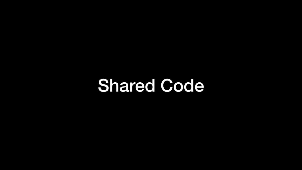 Shared Code