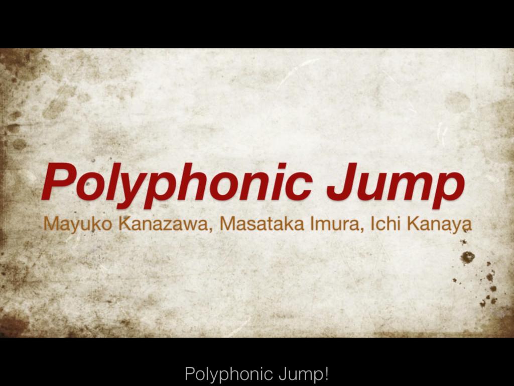 Polyphonic Jump!