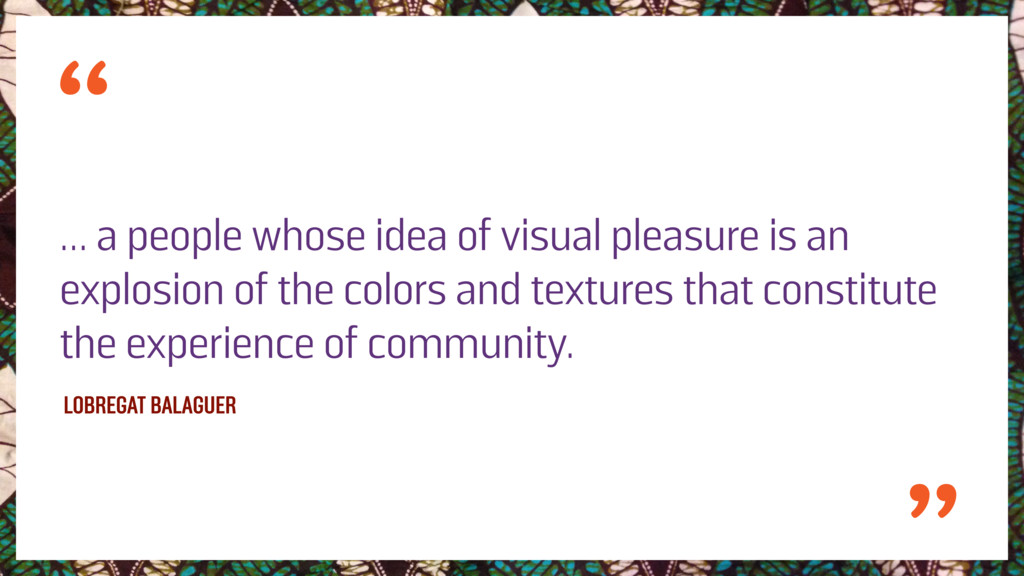 … a people whose idea of visual pleasure is an ...