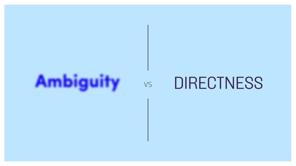 vs DIRECTNESS