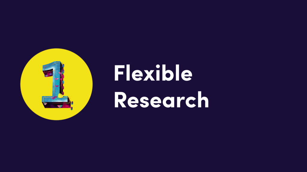 Flexible Research