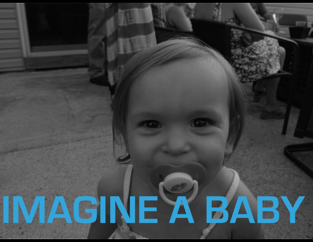 IMAGINE A BABY