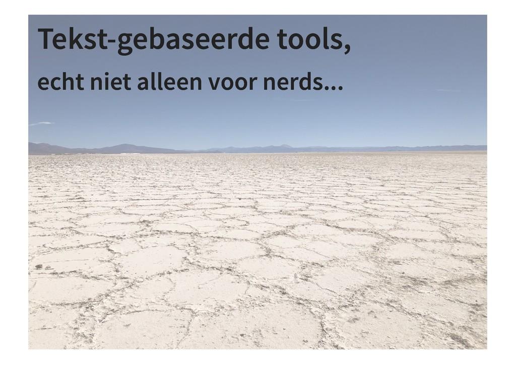 Tekst-gebaseerde tools, Tekst-gebaseerde tools,...