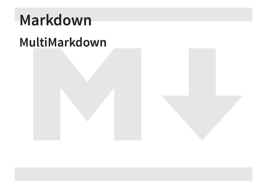 Markdown Markdown MultiMarkdown MultiMarkdown