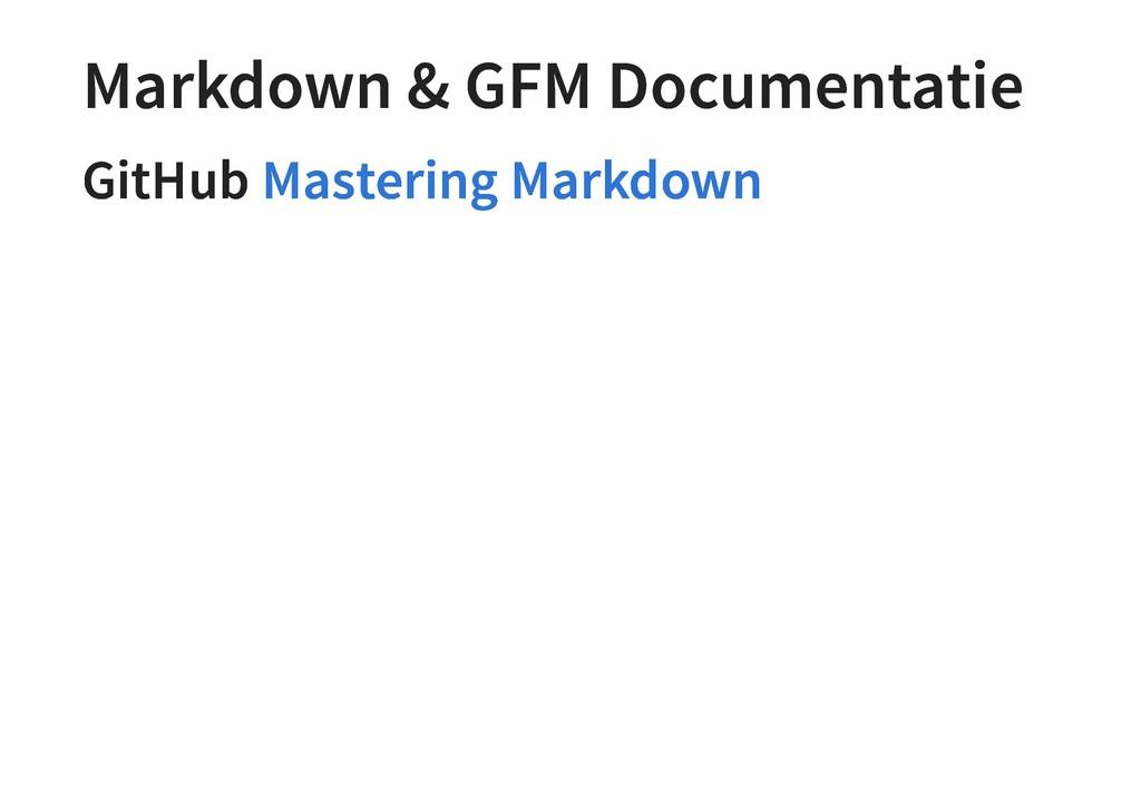 Markdown & GFM Documentatie Markdown & GFM Docu...