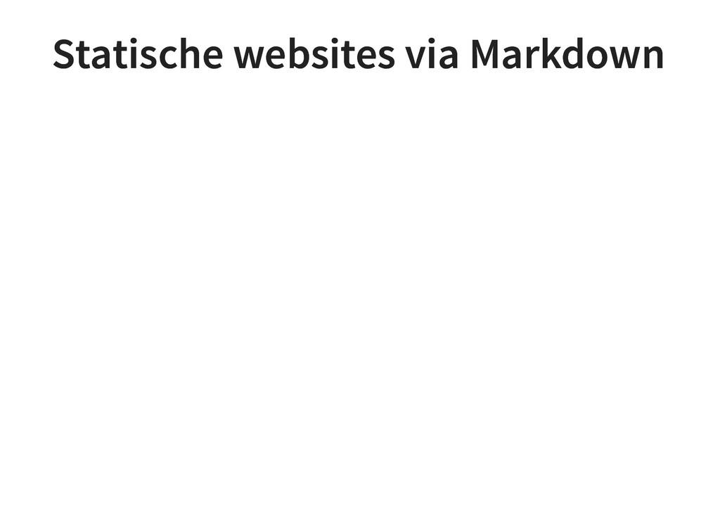 Statische websites via Markdown Statische websi...