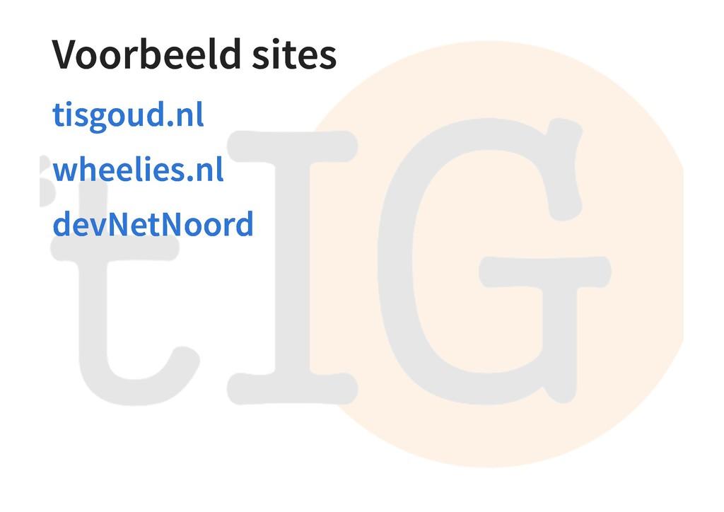 Voorbeeld sites Voorbeeld sites tisgoud.nl tisg...