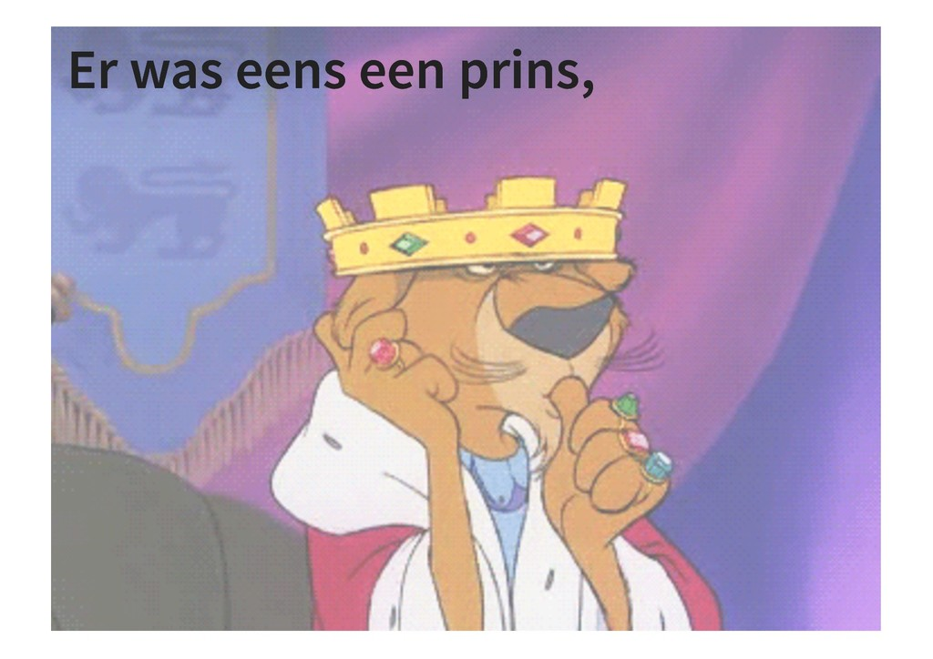 Er was eens een prins, Er was eens een prins,