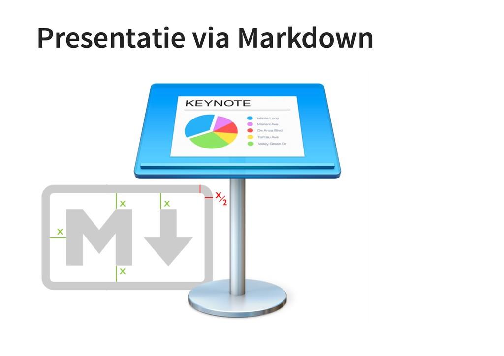 Presentatie via Markdown Presentatie via Markdo...