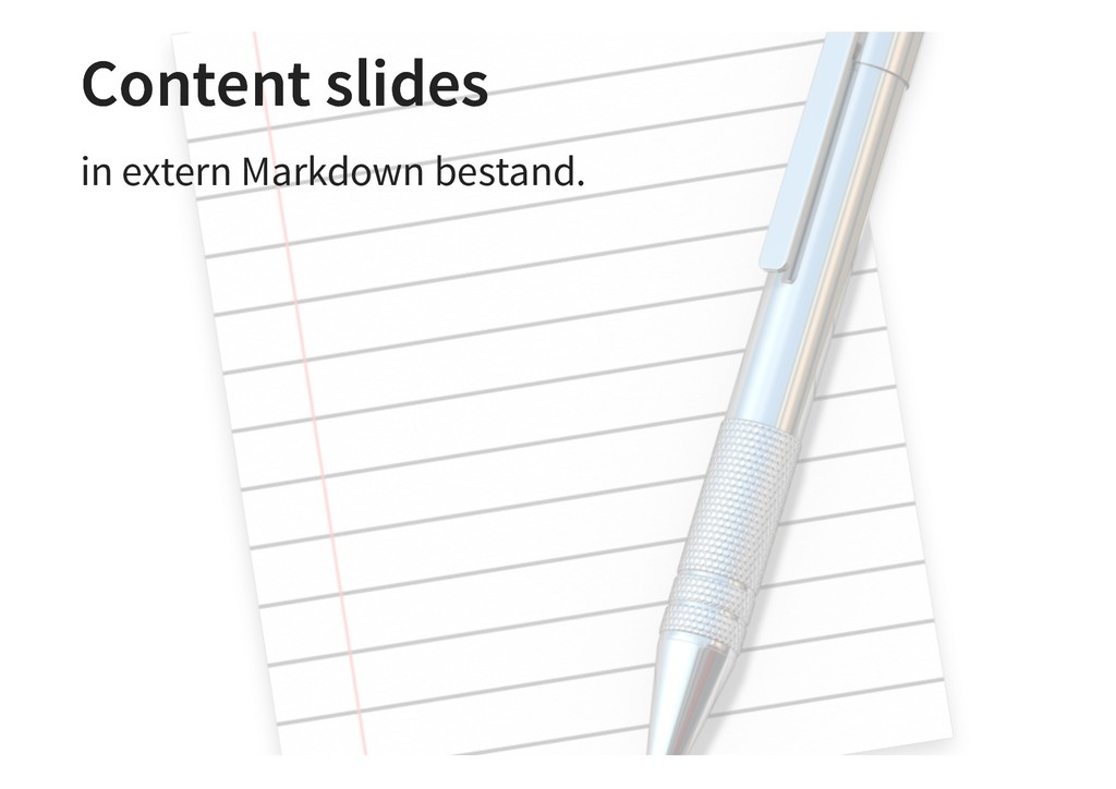 Content slides Content slides in extern Markdow...