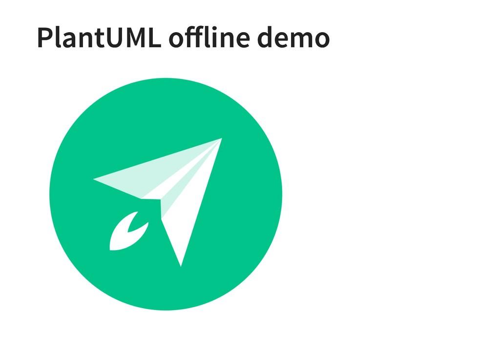 PlantUML offline demo PlantUML offline demo