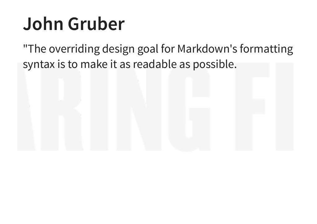 """John Gruber John Gruber """"The overriding design ..."""