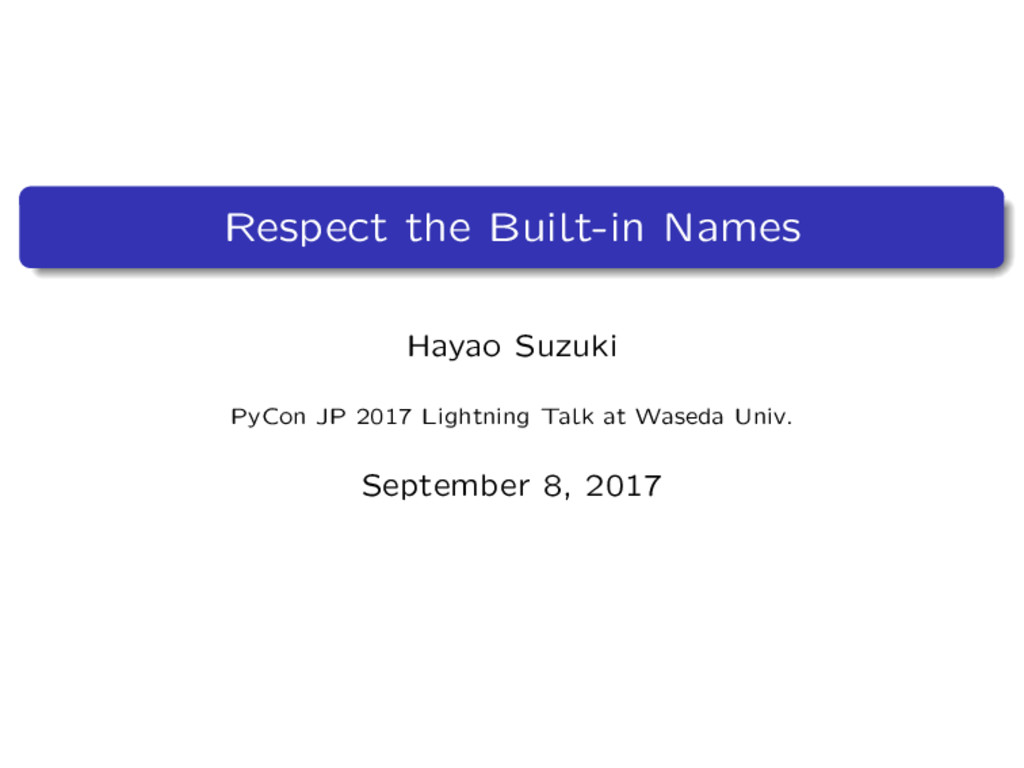 Respect the Built-in Names Hayao Suzuki PyCon J...