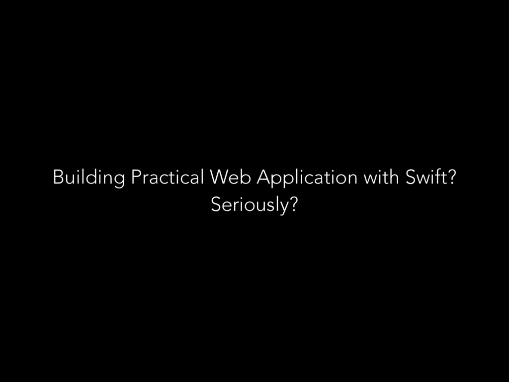 Building Practical Web Application with Swift? ...