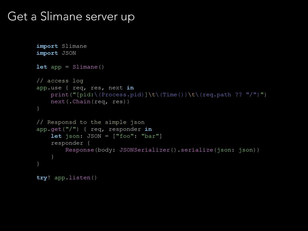 Get a Slimane server up import Slimane import J...
