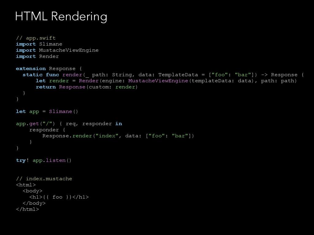 HTML Rendering // app.swift import Slimane impo...