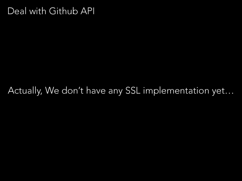 Deal with Github API Actually, We don't have an...