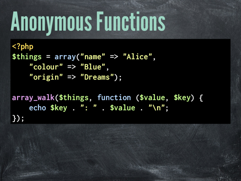 "Anonymous Functions <?php $things = array(""name..."