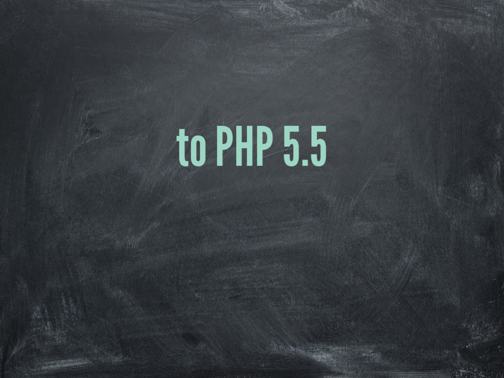 to PHP 5.5