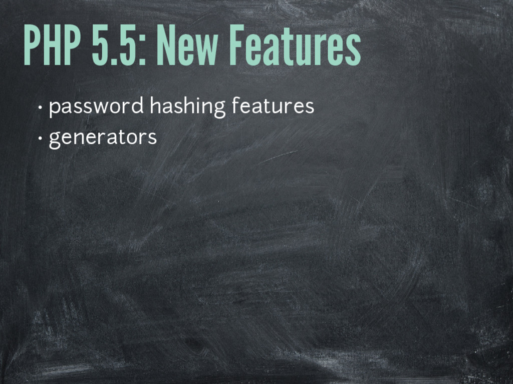 PHP 5.5: New Features • password hashing featur...