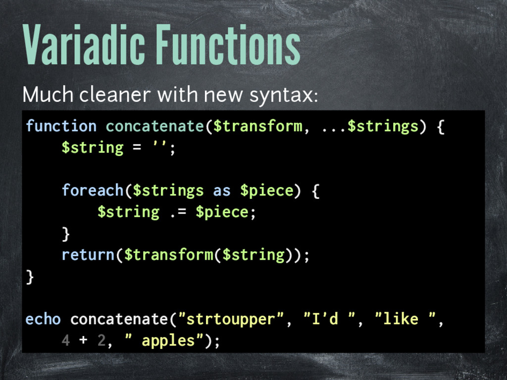 Variadic Functions Much cleaner with new syntax...