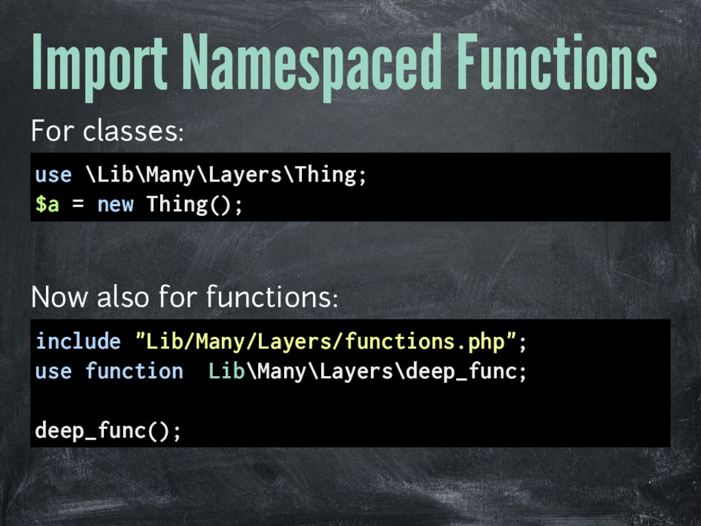 Import Namespaced Functions For classes: use \L...