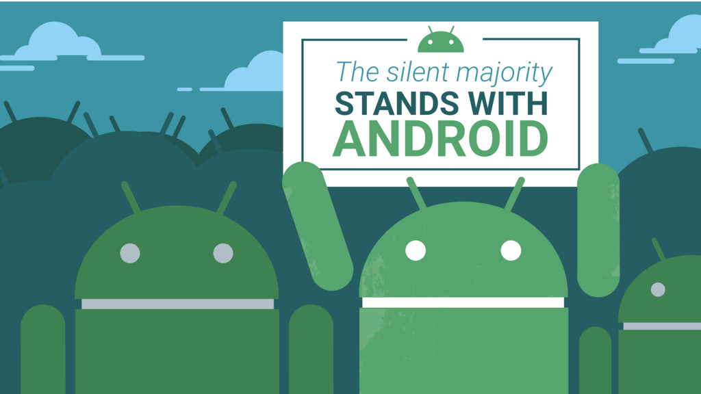 The silent majority STANDS WITH ANDROID