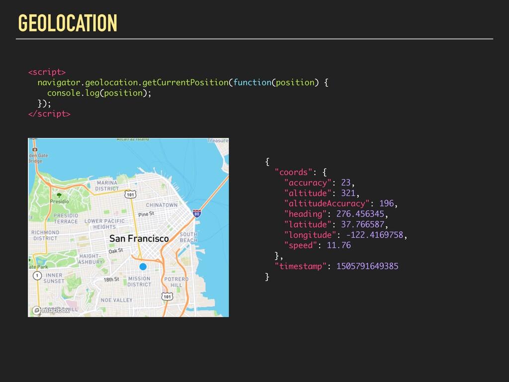 GEOLOCATION <script> navigator.geolocation.getC...