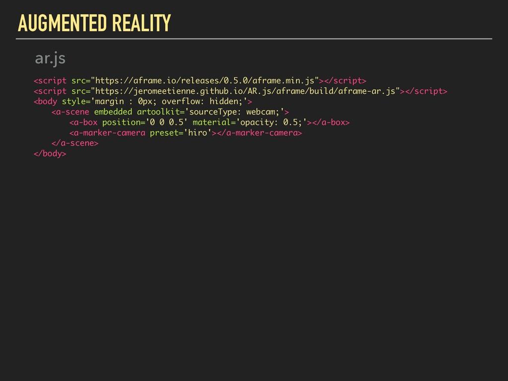 "AUGMENTED REALITY <script src=""https://aframe.i..."