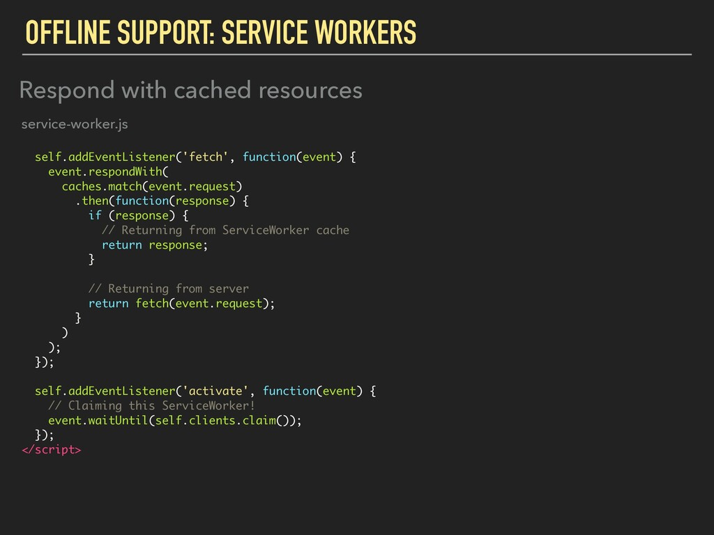 OFFLINE SUPPORT: SERVICE WORKERS self.addEventL...