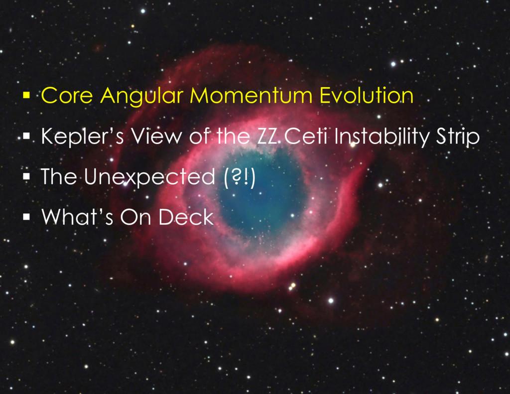 """"""" Core Angular Momentum Evolution """" Kepler's ..."""