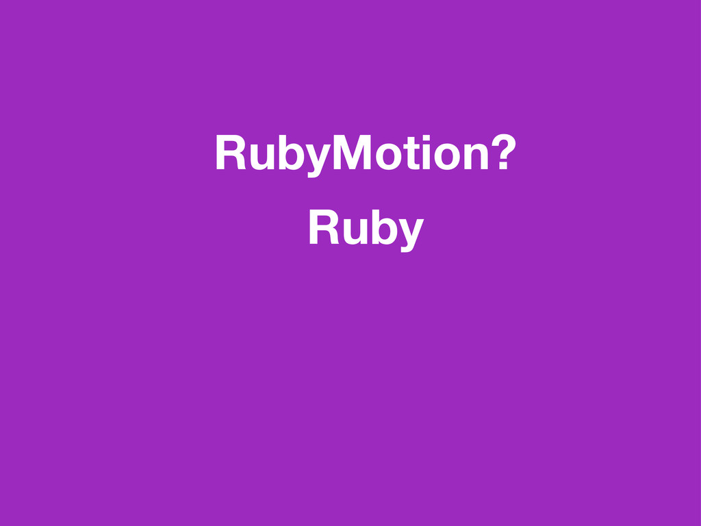 RubyMotion? Ruby