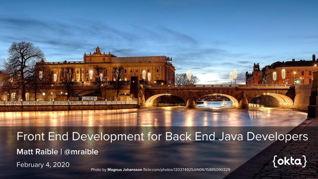 Front End Development for Back End Java Develop...