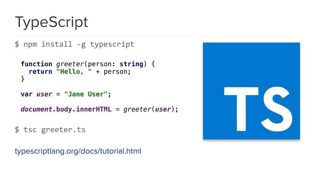 TypeScript $ npm install -g typescript function...