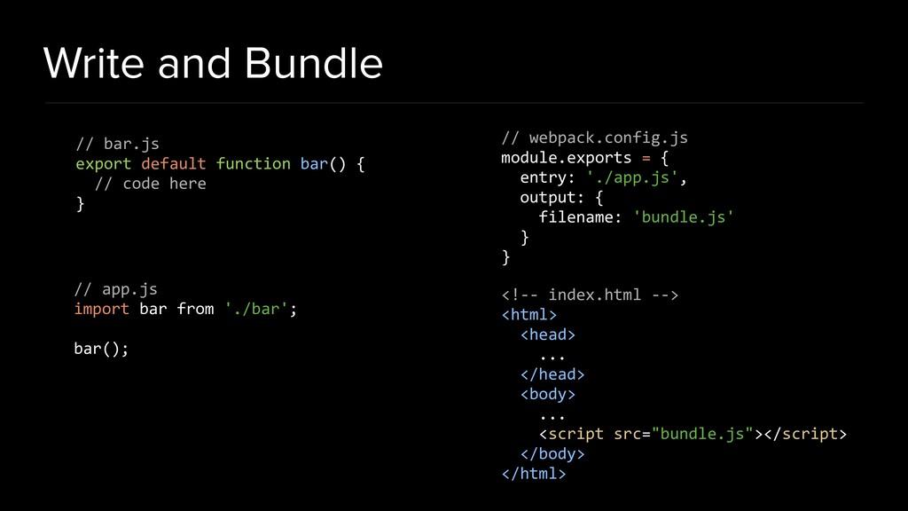 Write and Bundle // bar.js export default funct...