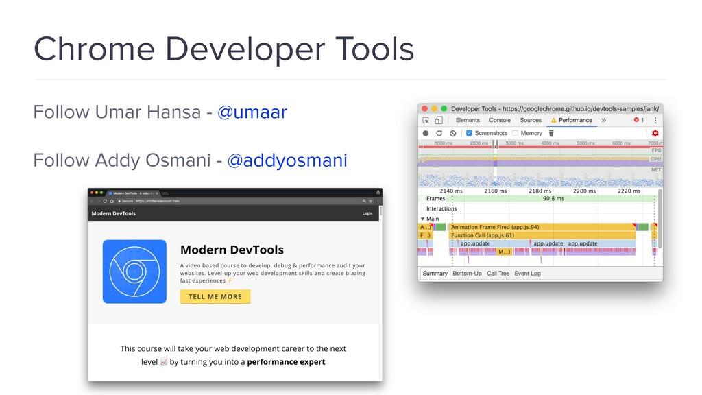 Chrome Developer Tools Follow Umar Hansa - @uma...