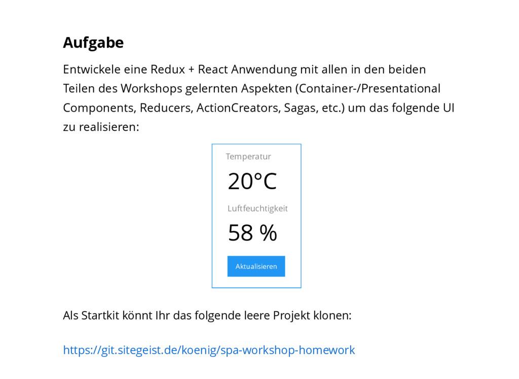 Aufgabe Entwickele eine Redux + React Anwendung...