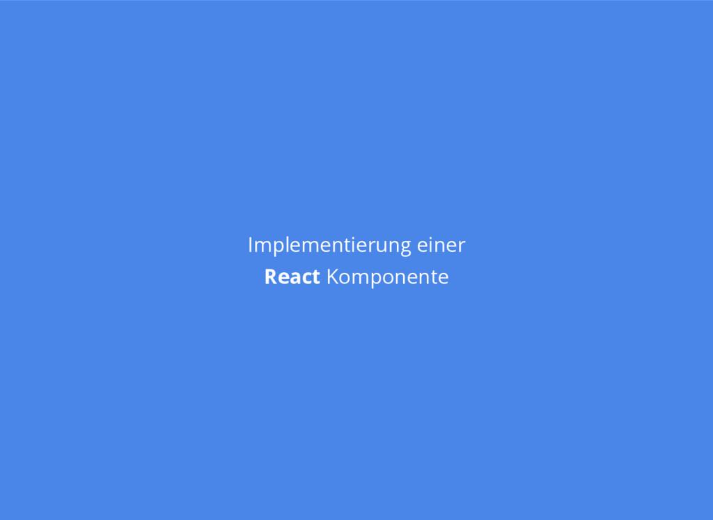Implementierung einer React Komponente