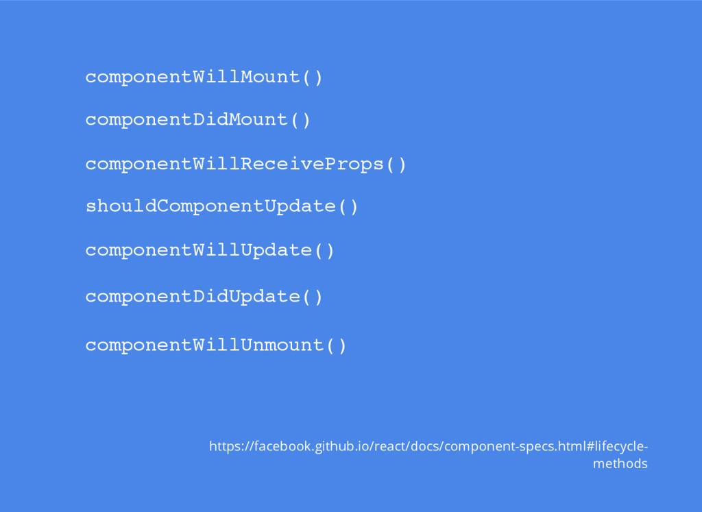 componentWillMount() componentDidMount() compon...