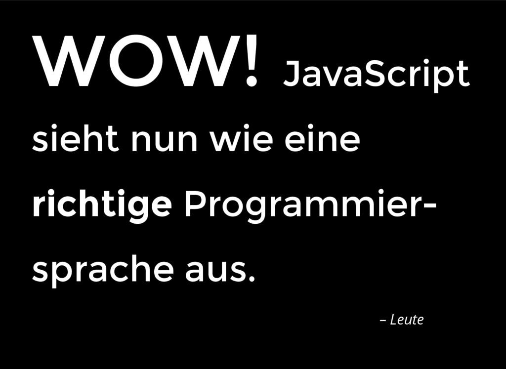 WOW! WOW! JavaScript JavaScript sieht nun wie e...
