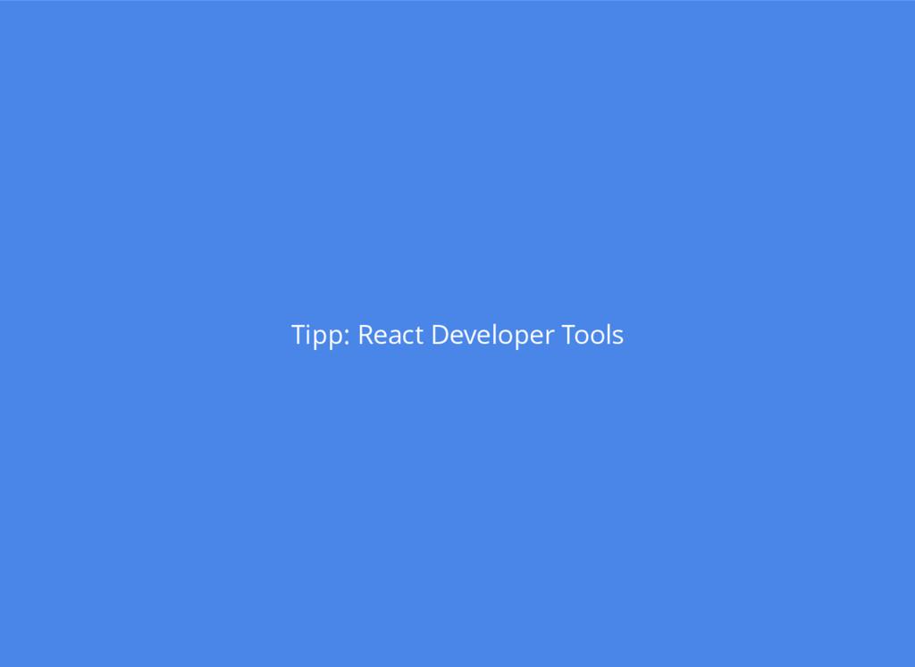 Tipp: React Developer Tools