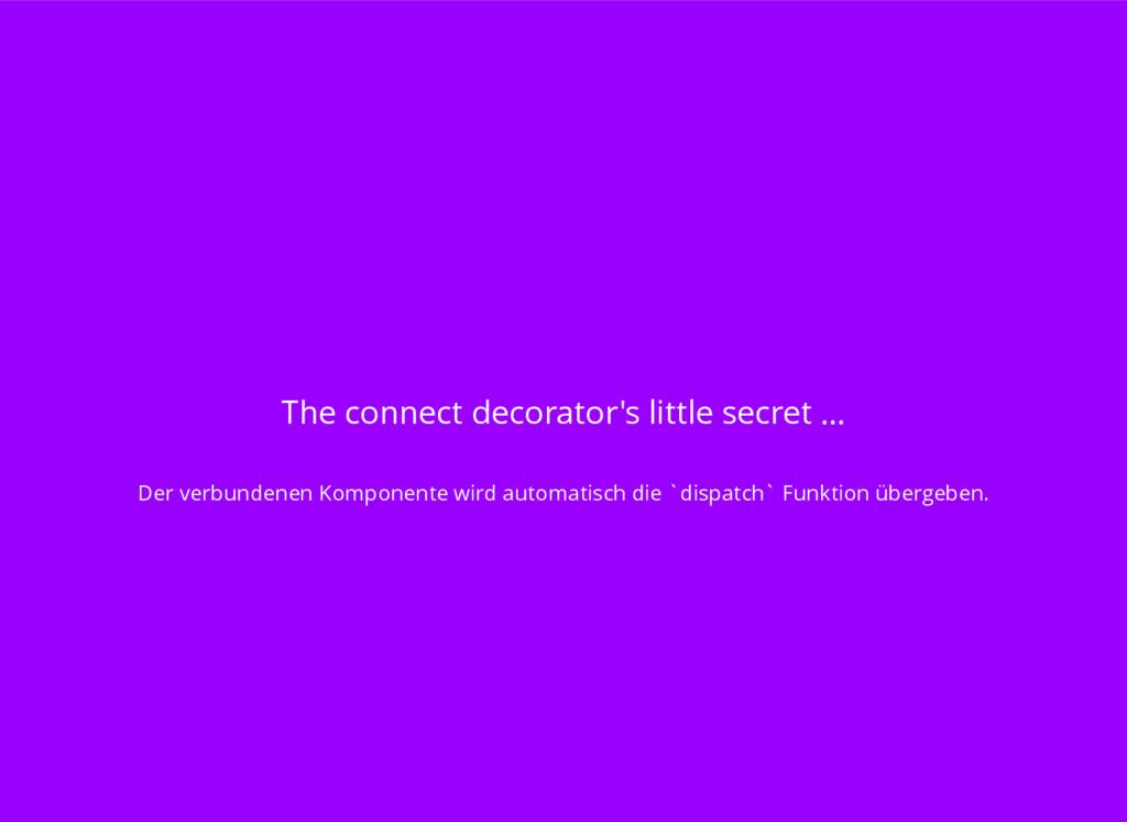 The connect decorator's little secret ... Der v...