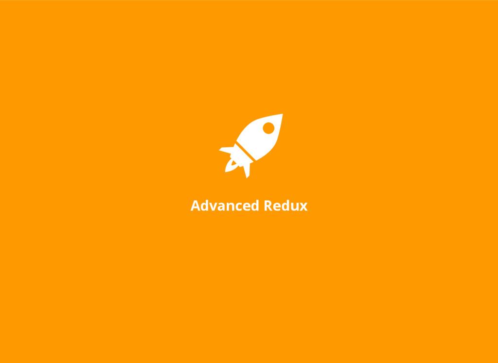 Advanced Redux