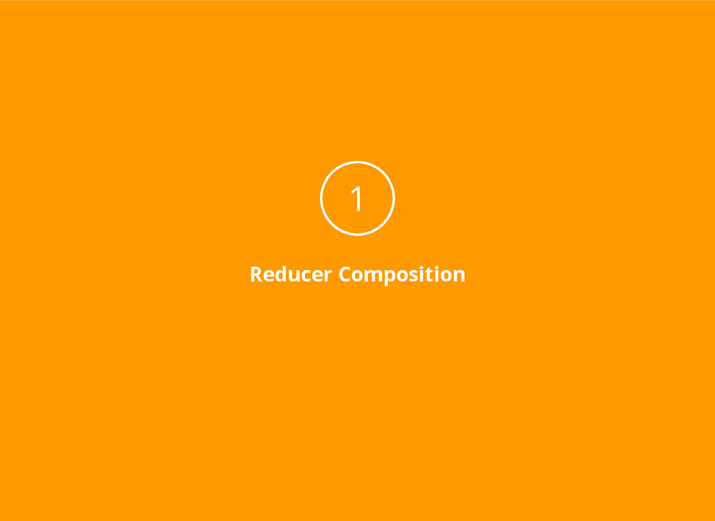 Reducer Composition 1