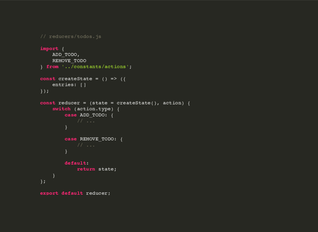 // reducers/todos.js import { ADD_TODO, REMOVE_...