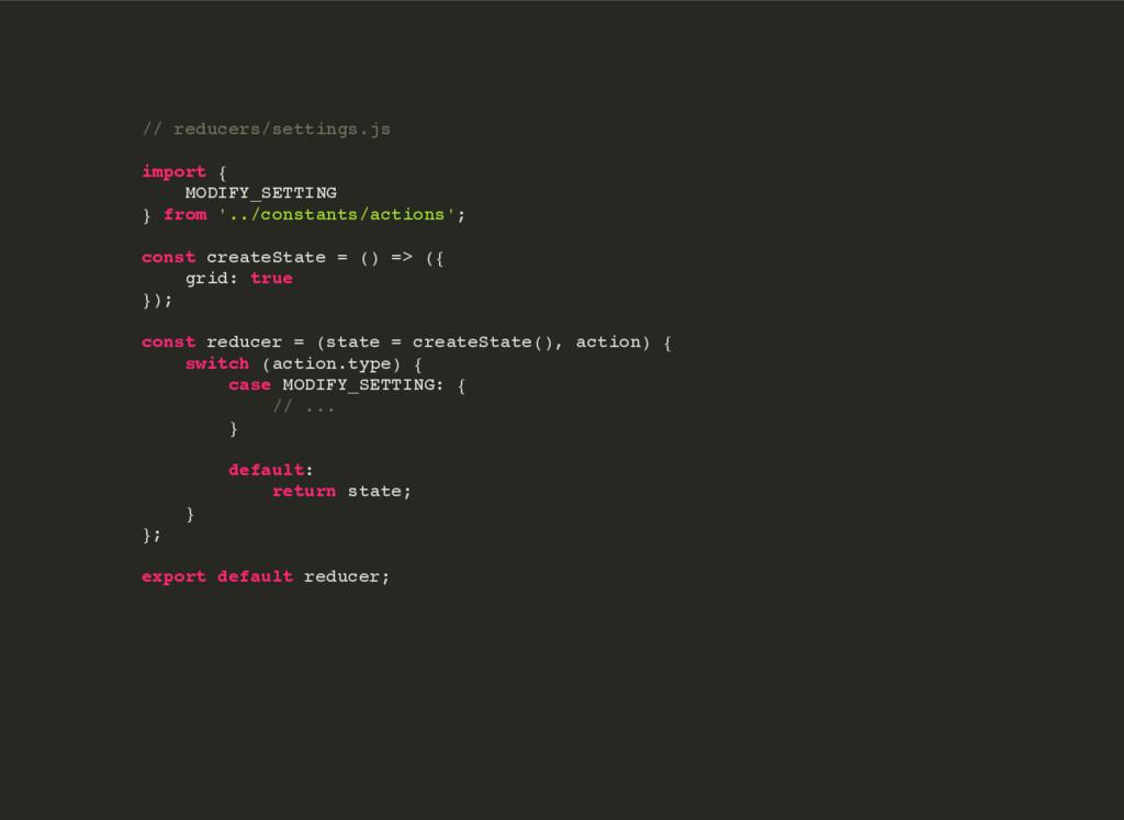 // reducers/settings.js import { MODIFY_SETTING...